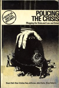 Cover of Policing the crisis: Mugging, the state, and law and order