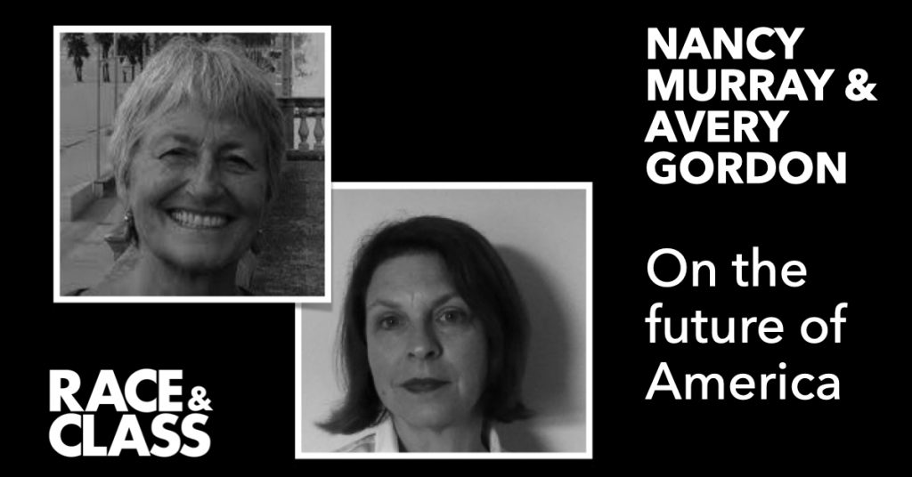 Nancy Murray and Avery Gordon on the future of America