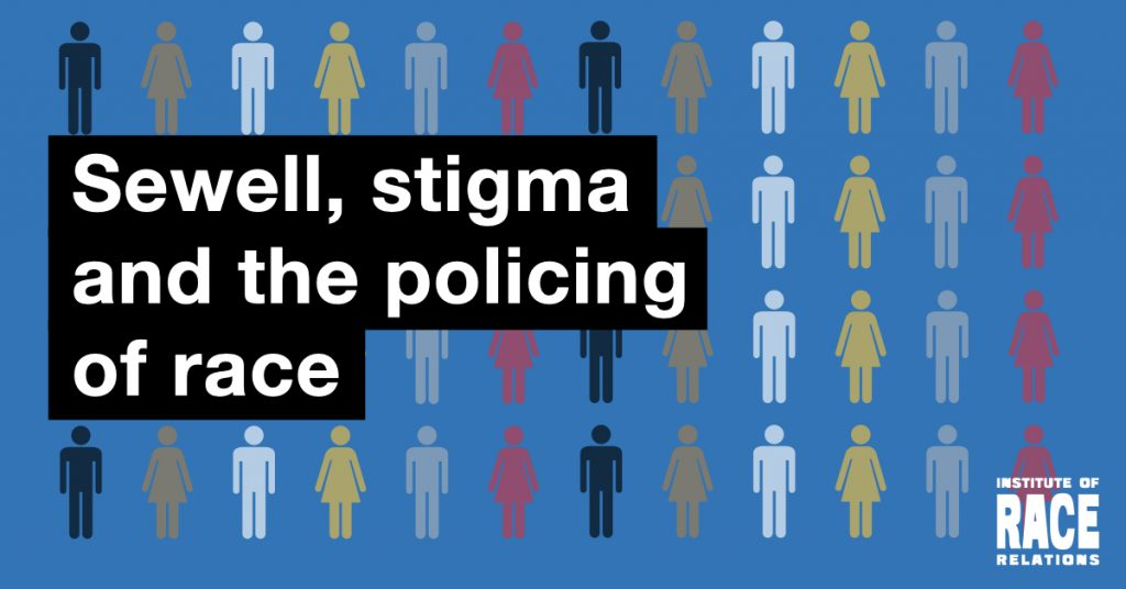 Sewell, stigma and the policing of race