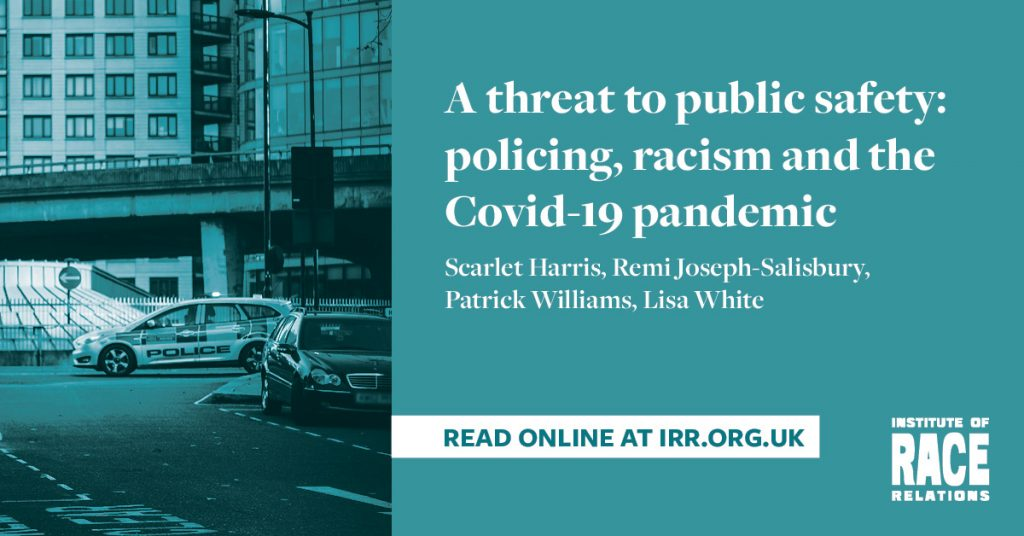 A threat to public safety: policing, racism and the Covid-19 pandemic